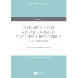 Livre - L'acte administratif à portée générale et son contrôle juridictionnel - Étude comparative