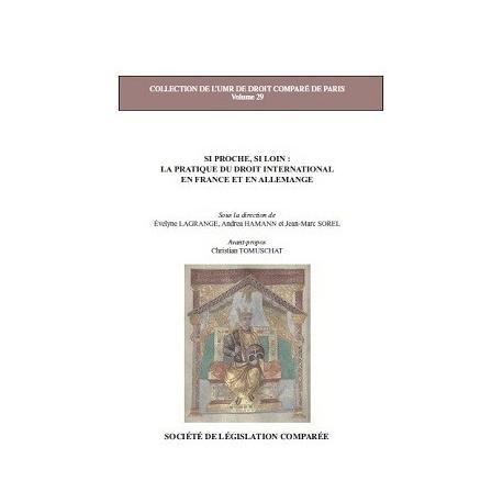 Livre - Si proche, si loin : La pratique du droit international en France et en Allemagne