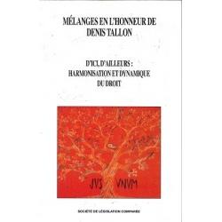 Livre - Mélanges en l'honneur de Denis Tallon. D'ici, d'ailleurs : harmonisation et dynamique du droit