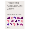 Le droit pénal : notions, principes, questions