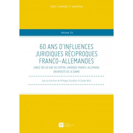 60 ans d'influences juridiques réciproques franco-allemandes