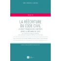 Livre - La réécriture du Code civil. Le droit français des contrats après la réforme de 2016