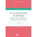 E-livre - De la surveillance en Amérique. Histoire, enjeux et perspectives d'une société sous surveillance