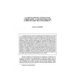 LASSERRE - La circulation du contrat et de l'obligation :un renforcement de l'objectivisation de l'engagement ?