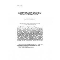DECHEPY-TELLIER - La confidentialité de la correspondance échangée entre un avocat et son client : une exigence...