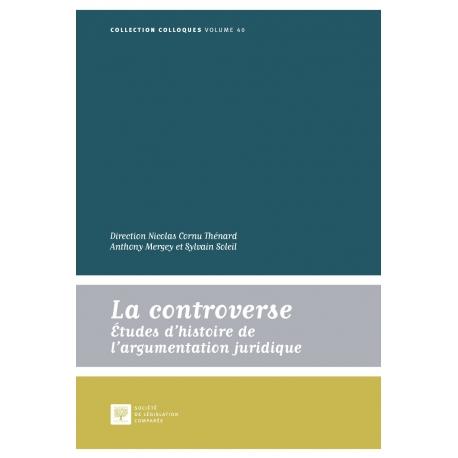 Livre - La controverse, études d'histoire de l'argumentation juridique