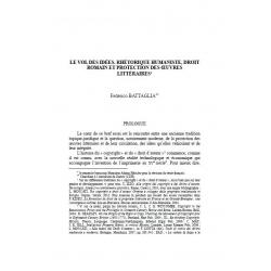 Le vol des idées. réthorique humaniste, droit romain et protection des oeuvres littéraires - BATTAGLIA