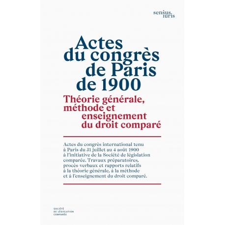 Actes du congrès de Paris de 1900, théorie générale, méthode et enseignements du droit comparé